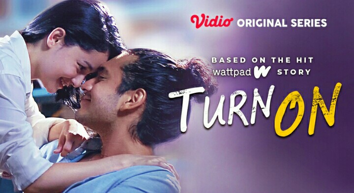 "Serial Fenomenal Adaptasi Cerita Wattpad ""Turn On"" Tayang Eksklusif di Vidio"